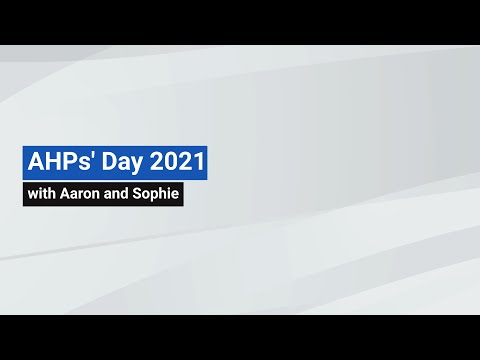 YouTube post - AHPs' Day 2021 - Aaron and Sophie