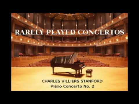 Charles Villiers Stanford: Piano Concerto No,. 2