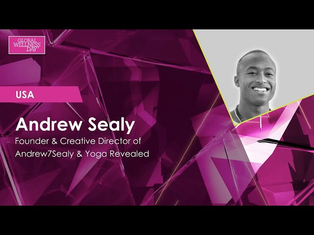 Global Wellness Day 2020 / 24-hour Livestream / Andrew Sealy