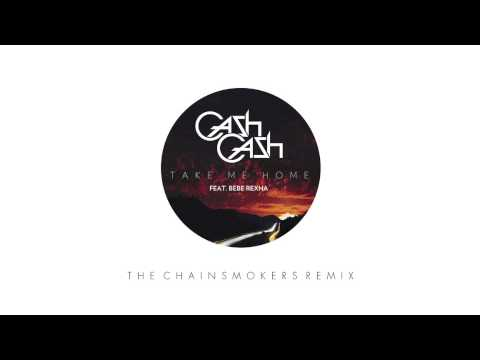 Cash Cash ft. Bebe Rexha - Take Me Home (The Chainsmokers Remix)