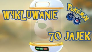 Wykluwanie 70 Jajek (Hatching 70 Eggs) REKORD!!! - Pokemon Go #19