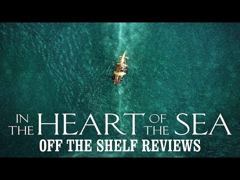In the Heart of the Sea Review - Off The Shelf Reviews