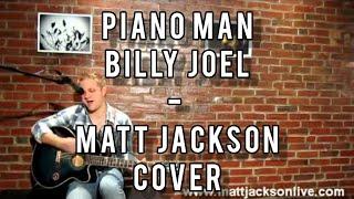 Piano Man - Billy Joel (Matt Jackson acoustic cover)