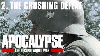 Apocalypse the Second World War - 2/6. The Crushing Defeat (Subtitrat în română)