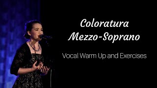Warm Up and Exercises of A Coloratura Mezzo-Soprano | An Overview