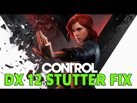 Remedy's Control - DX12 Stutter FIX! (PC)