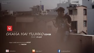 Chaha hai tujhko ( COVER ) feat. Avijit | Official Video | AD Studios