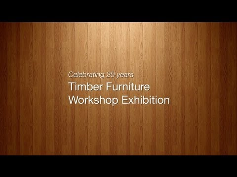 Timber Furniture Workshop Exhibition