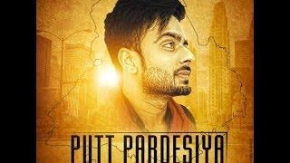 Putt Pardesiya | Mankirt Aulakh ft. Gupz Sehra | New Punjabi Song 2016