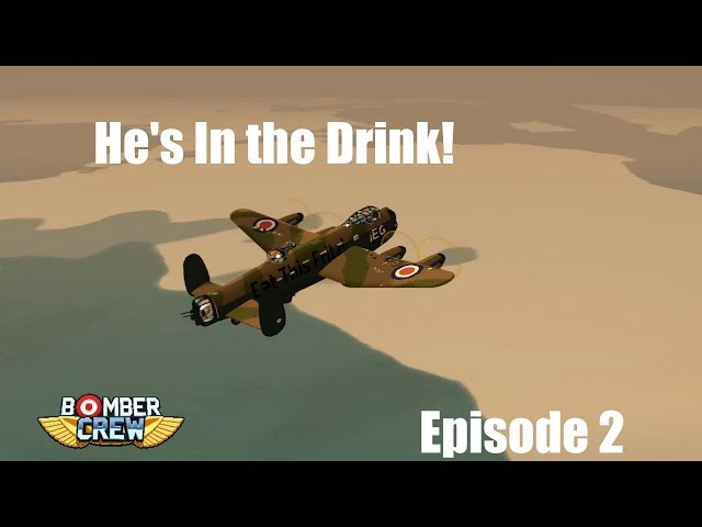 He's In the Drink! | Bomber Crew | Episode 2