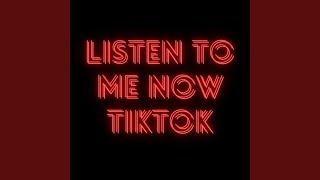 Listen To Me Now TikTok (Remix)