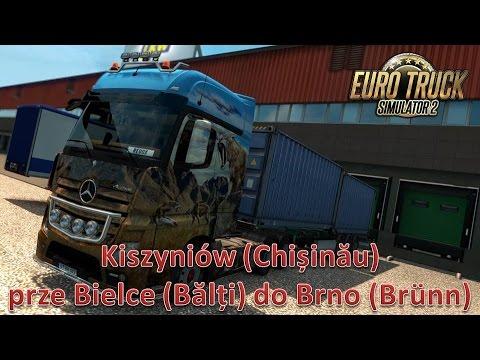 Euro Truck Simulator 2 (Kiszyniów (Chișinău) - Bielce (Bălți) - Brno (Brünn))