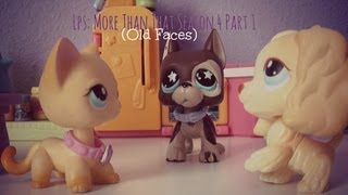 Lps: More Than That (Season 4 Part 1) {Old Faces}
