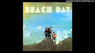 Beach Day - Wasting All My Time