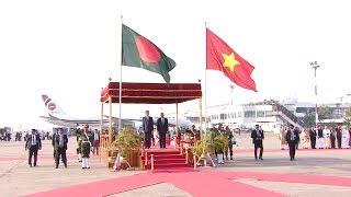 Lễ đón chính thức Chủ tịch nước Trần Đại Quang và Phu nhân thăm cấp Nhà nước tới CHND Bangladesh