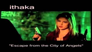 ithaka: ESCAPE FROM THE CITY OF ANGELS (Replacement Killers)