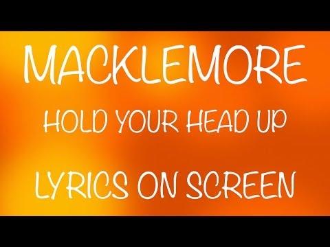 MACKLEMORE - hold your head up - lyrics on screen