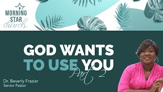 God Wants to Use You - Part 2