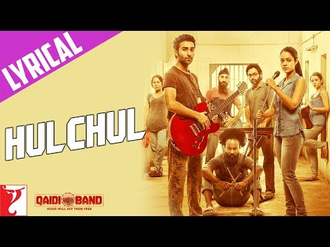 Lyrical: Hulchul Song with Lyrics | Qaidi Band | Aadar Jain | Anya Singh | Kausar Munir