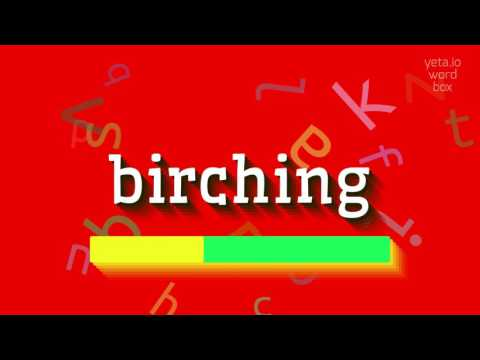"How to say ""birching""! (High Quality Voices)"