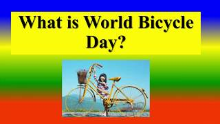 World bicycle day – 3 june 2021 | what is day?