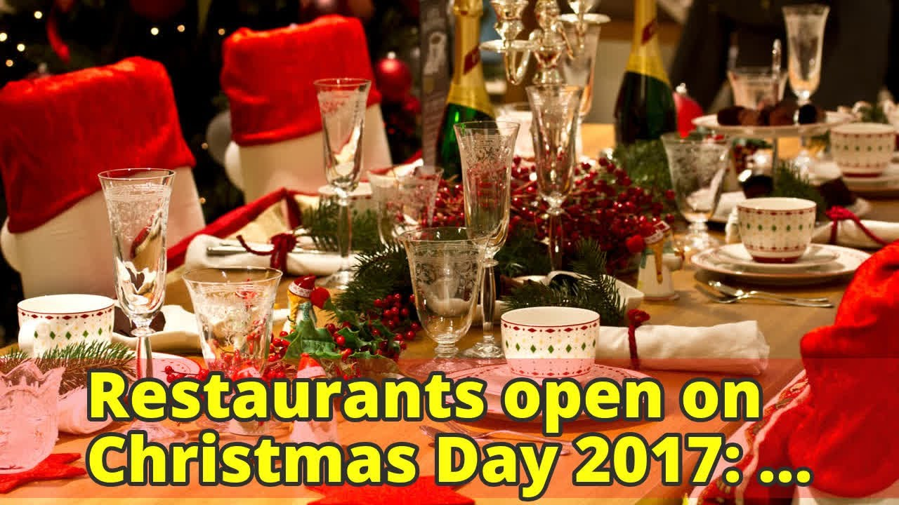 Restaurants open on christmas day 2017 where to eat for Restaurants open christmas day 2017