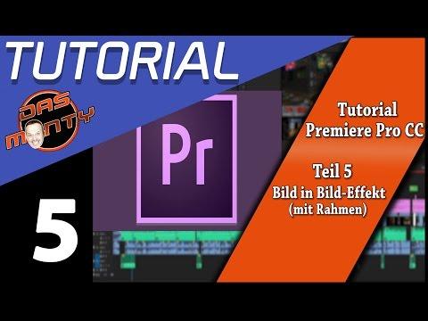 Tutorial Adobe Premiere Pro CC Teil 5 - Bild in Bild - Rahmen/Splitscreen - Deutsch/German Das Monty
