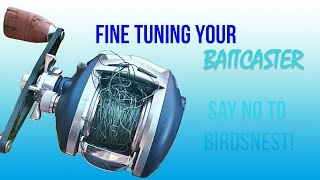 Tuning Your Baitcaster to Prevent Birds Nest