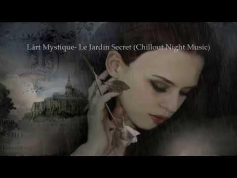 L´art Mystique  Le Jardin Secret Chillout Night Music