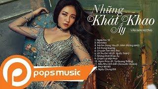 Album Những Khát Khao Ấy | Văn Mai Hương