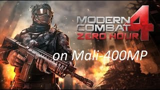 Modern Combat 4 on Mali-400MP framerate test