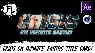 Crisis On Infinite Earths Title Card Tutorial! | Film Learnin