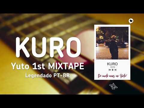 KURO - YUTO   Legendado PT-BR