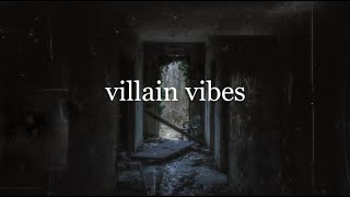 villain vibes | a playlist