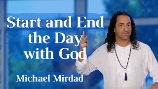 Start and End the Day with God