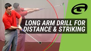 Long Arms Drill for Improved Distance & Better Ball Striking