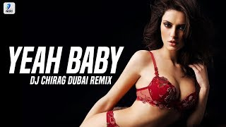 Yeah Baby (Remix) | DJ Chirag Dubai | Garry Sandhu | Desi Nation Vol.2