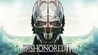 DISHONORED 2 All Cutscenes FULL Movie (Game Movie) - Corvo High Chaos Edition