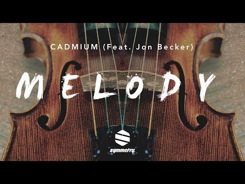 Cadmium - Melody (Feat. Jon Becker) [Lyrics / Lyric video]