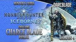 Endgame Charge Blade Builds - Iceborne Amazing Builds - Season 4