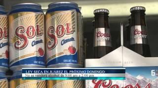 Ley seca en Juárez el próximo domingo
