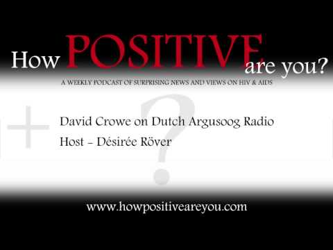How Positive Are You? David Crowe on Dutch Argusoog Radio 2hrs HIV AIDS
