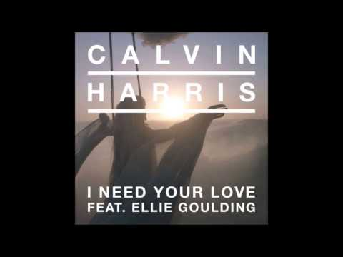 Calvin Harris - I Need Your Love (Feat. Ellie Goulding)