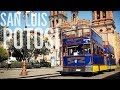 🇲🇽SAN LUIS POTOSÍ es INCREIBLE!! | FIRST IMPRESSIONS of SAN LUIS POTOSÍ | TRAVEL MEXICO 2019