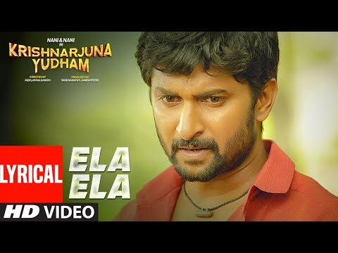 Ela Ela lyrical Video Song || Krishnarjuna Yudham Songs || Nani, Anupama, Hiphop Tamizha