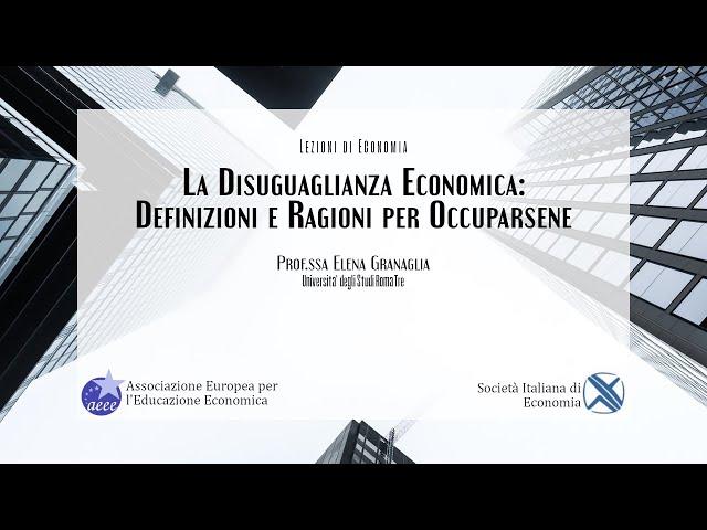 Prof.ssa Elena Granaglia (SIE - Roma Tre): La disuguaglianza economica
