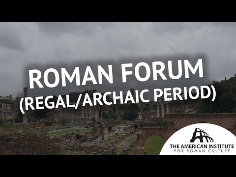 Roman Forum: The Regal/Archaic Period