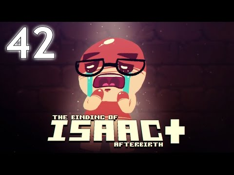The Binding of Isaac: AFTERBIRTH+ - Northernlion Plays - Episode 42 [Que Sera]