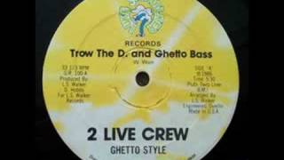 Ghetto Bass - 2 Live Crew