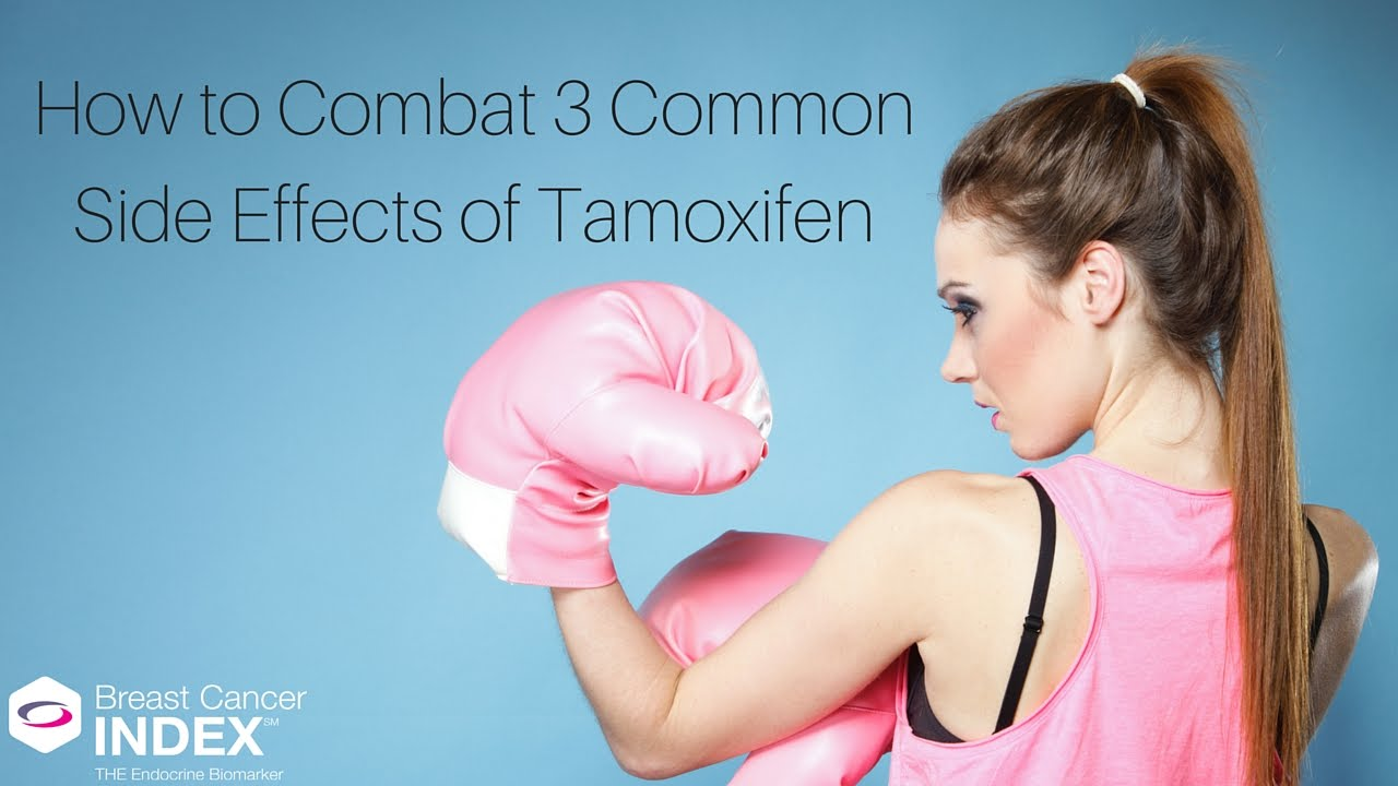 How to Combat 3 Common Side Effects of Tamoxifen - YouTube
